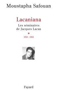 Lacaniana : les séminaires de Jacques Lacan. Volume 1, 1953-1963