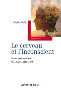 Le cerveau et l'inconscient : neurosciences et psychanalyse