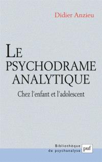 Le psychodrame analytique chez l'enfant et adolescent