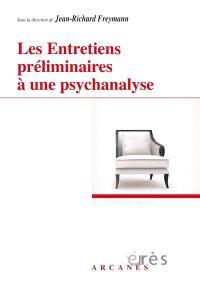 Les entretiens préliminaires à une psychanalyse