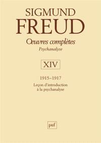 Oeuvres complètes : psychanalyse. Volume 14, 1915-1917 : leçons d'introduction à la psychanalyse