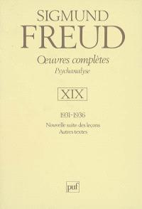 Oeuvres complètes : psychanalyse. Volume 19, 1931-1936 : nouvelle suite des leçons, autres textes