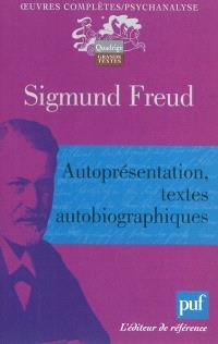 Oeuvres complètes : psychanalyse, Autoprésentation, textes autobiographiques