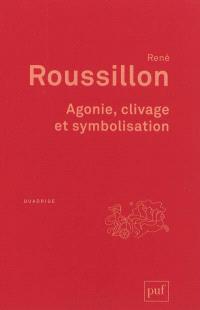 Agonie, clivage et symbolisation