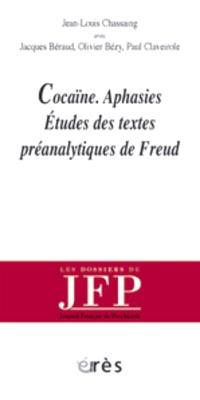 Cocaïne-aphasies : études des textes préanalytiques de Freud