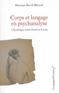 Corps et langage en psychanalyse : l'hystérique entre Freud et Lacan