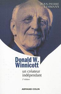 Donald W. Winnicott : un créateur indépendant