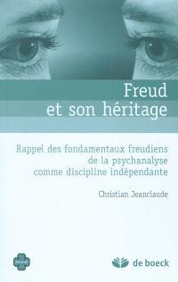 Freud et son héritage : rappel des fondamentaux freudiens de la psychanalyse comme discipline indépendante