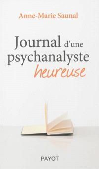 Journal d'une psychanalyste heureuse
