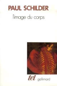 L'image du corps : études des forces constructives de la psyché