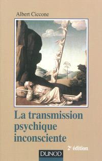 La transmission psychique inconsciente : identification projective et fantasme de transmission