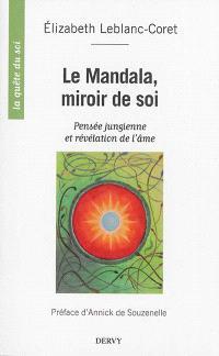 Le mandala, miroir de soi : pensée jungienne et révélation de l'âme