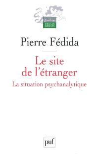 Le site de l'étranger : la situation psychanalytique