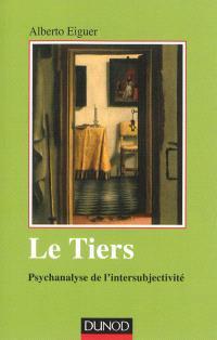 Le tiers : psychanalyse de l'intersubjectivité
