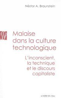 Malaise dans la culture technologique : l'inconscient, la technique et le discours capitaliste
