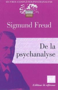 Oeuvres complètes : psychanalyse, De la psychanalyse