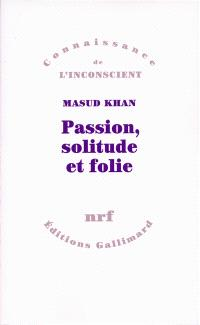 Passion, solitude et folie