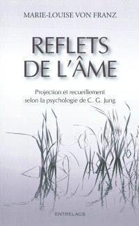 Reflets de l'âme : projection et recueillement selon la psychologie de C. G. Jung