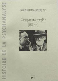Sigmund Freud-Ernest Jones : correspondance (1908-1939)