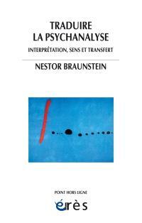 Traduire la psychanalyse : interprétation, sens et transfert