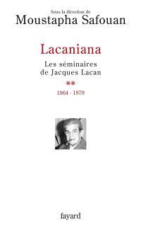 Lacaniana : les séminaires de Jacques Lacan. Volume 2, 1964-1979