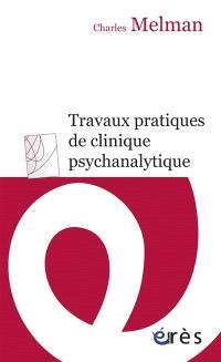 Travaux pratiques de clinique psychanalytique : séminaire de l'année 1985-1986