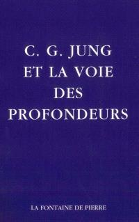 C. G. Jung et la voie des profondeurs