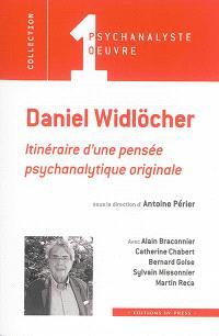 Daniel Widlöcher : itinéraire d'une pensée psychanalytique originale