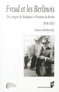 Freud et les Berlinois : du congrès de Budapest à l'Institut de Berlin : 1918-1933