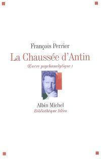 La Chaussée d'Antin : oeuvre psychanalytique. Volume 1