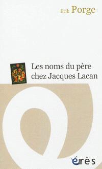 Les noms du père chez Jacques Lacan : ponctuations et problématiques
