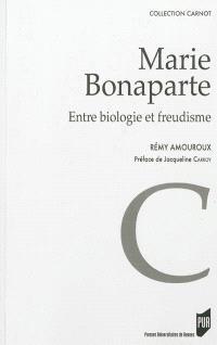 Marie Bonaparte : entre biologie et freudisme
