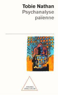 Psychanalyse païenne : essais ethnopsychanalytiques