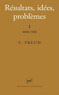 Résultats, idées, problèmes. Volume 1, 1890-1920