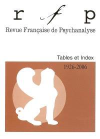 Revue française de psychanalyse, tables et index 1926-2006