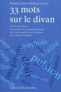 33 mots sur le divan : de Vienne à Paris : l'inscription de concepts courants de la psychanalyse dans la langue et la culture françaises