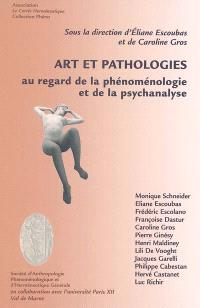 Art et pathologies : au regard de la phénoménologie et de la psychanalyse