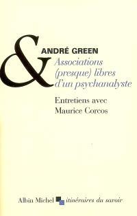 Associations (presque) libres d'un psychanalyste : entretiens avec Maurice Corcos