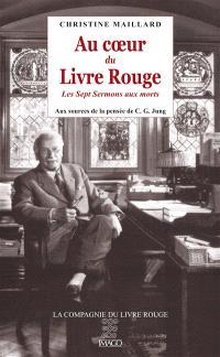 Au coeur du Livre rouge : Les sept sermons aux morts : aux sources de la pensée de C.G. Jung