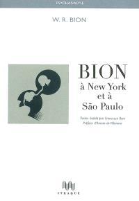 Bion à New York et à Sao Paulo