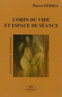 Corps du vide et espace de séance