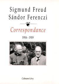 Correspondance Freud-Ferenczi. Volume 2, 1914-1919