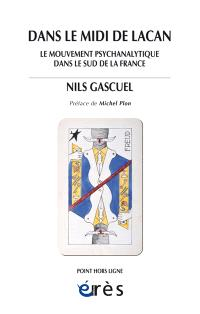 Dans le Midi de Lacan : le mouvement psychanalytique dans le sud de la France