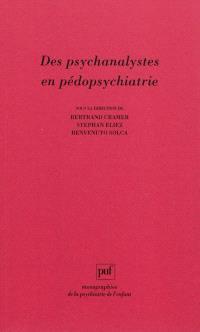 Des psychanalystes en pédopsychiatrie