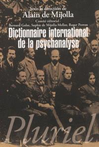 Dictionnaire international de la psychanalyse : concepts, notions, biographies, oeuvres, événements, institutions
