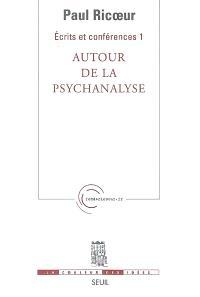 Ecrits et conférences. Volume 1, Autour de la psychanalyse
