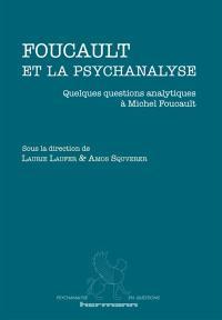 Foucault et la psychanalyse : quelques questions analytiques à Michel Foucault
