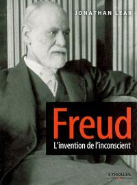 Freud : l'invention de l'inconscient