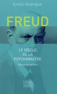 Freud, le siècle de la psychanalyse