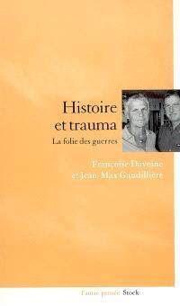 Histoire et trauma : la folie des guerres